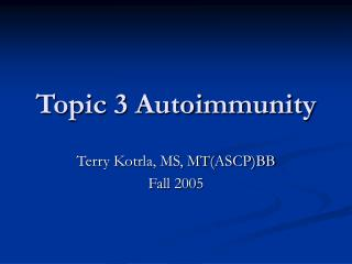 Topic 3 Autoimmunity