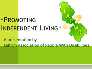 """ Promoting Independent Living """