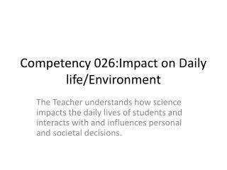 Competency 026:Impact on Daily life/Environment