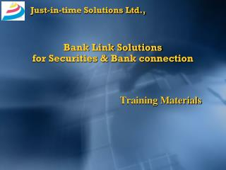 Just-in-time Solutions Ltd.,