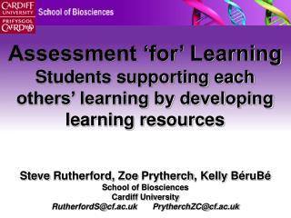 Steve Rutherford, Zoe Prytherch , Kelly BéruBé School of Biosciences Cardiff University