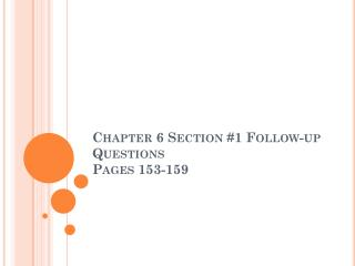 Chapter 6 Section #1 Follow-up Questions Pages 153-159