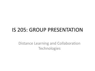 IS 205: GROUP PRESENTATION