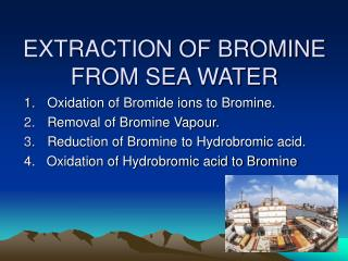 EXTRACTION OF BROMINE FROM SEA WATER
