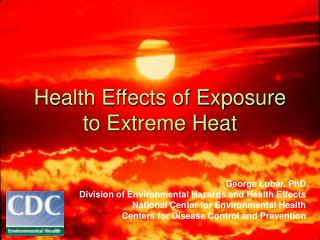 Health Effects of Exposure to Extreme Heat