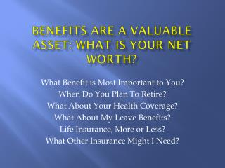 Benefits are a valuable asset: What is your net worth?