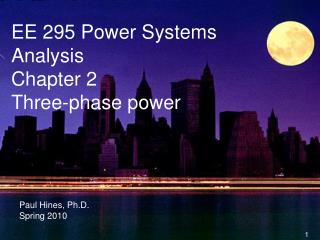 EE 295 Power Systems Analysis Chapter 2 Three-phase power