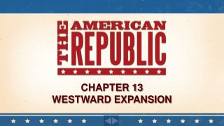 Chapter 13 Westward Expansion