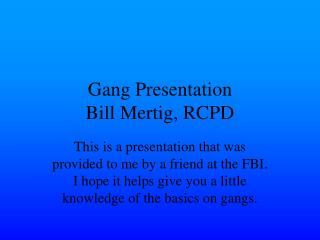 Gang Presentation Bill Mertig, RCPD