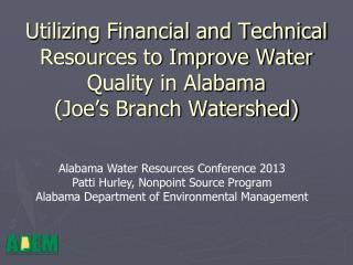 Alabama Water Resources Conference 2013 Patti Hurley, Nonpoint Source Program