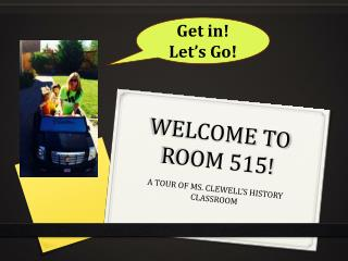 WELCOME TO ROOM 515!