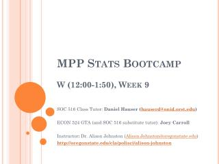 MPP Stats  Bootcamp W (12:00-1:50), Week 9