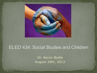 ELED 434: Social Studies and Children