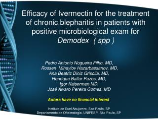 Efficacy of Ivermectin for the treatment of chronic blepharitis in patients with positive microbiological exam for  Demo