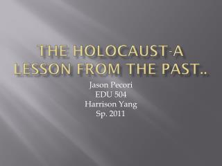 The Holocaust-A lesson from the past..
