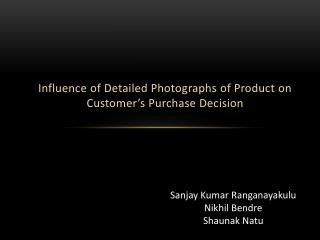 Influence of Detailed Photographs of Product on Customer's Purchase Decision
