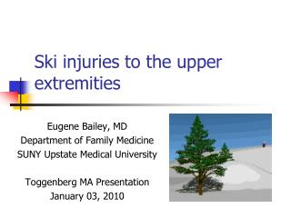 Ski injuries to the upper extremities
