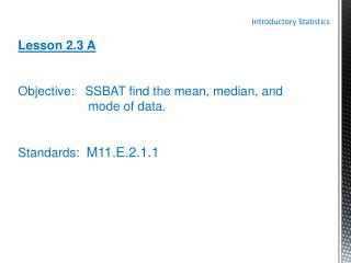 Introductory Statistics Lesson 2.3 A