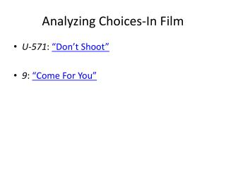 Analyzing  Choices-In Film
