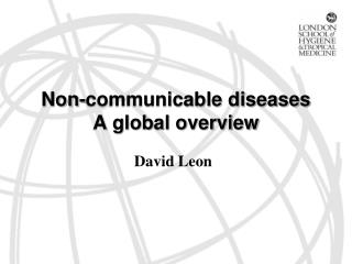 Non-communicable diseases A global overview