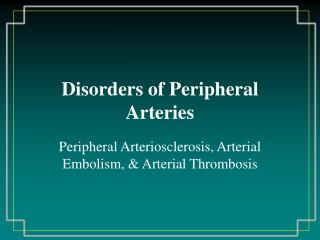Disorders of Peripheral Arteries