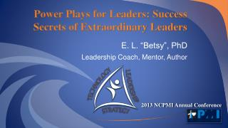 Power Plays for Leaders: Success Secrets of Extraordinary Leaders