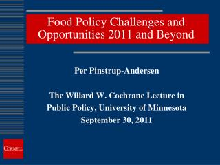 Food Policy Challenges and Opportunities 2011 and Beyond