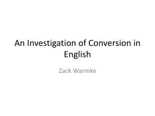 An Investigation of Conversion in English