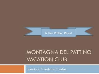 Montagna  del  Pattino  Vacation Club