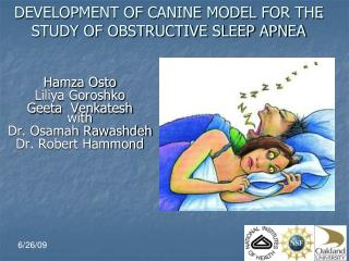 DEVELOPMENT OF CANINE MODEL FOR THE STUDY OF OBSTRUCTIVE SLEEP APNEA