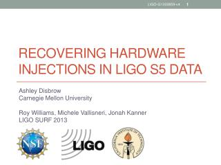 Recovering hardware injections in LIGO s5 data