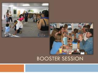 Booster Session