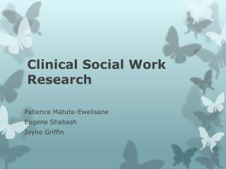 Clinical  S ocial  W ork Research