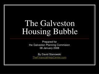 The Galveston Housing Bubble