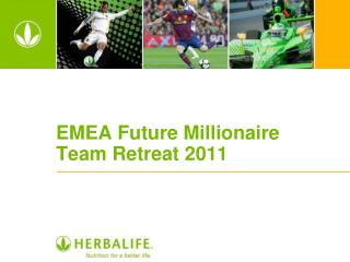 EMEA Future Millionaire Team Retreat 2011