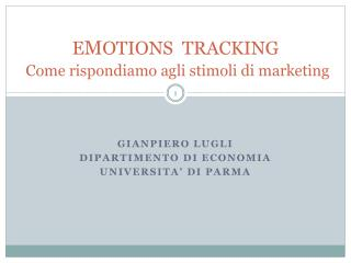 E M OTIONS  TRACKING Come rispondiamo agli stimoli di marketing