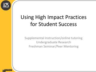 Using High Impact Practices for Student Success