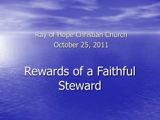 Rewards of a Faithful Steward