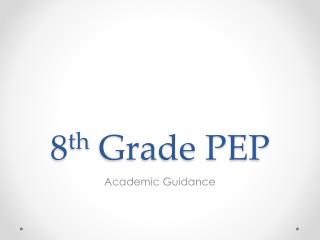 8 th Grade PEP