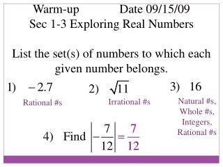 Warm-up             Date 09/15/09                  Sec 1-3 Exploring Real Numbers