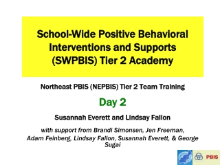 School -Wide Positive Behavioral Interventions and Supports (SWPBIS) Tier 2 Academy