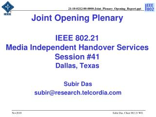 Joint Opening Plenary IEEE 802.21  Media Independent Handover Services Session  #41 Dallas, Texas