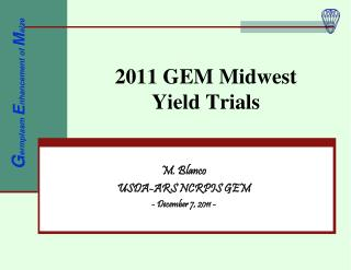 2011 GEM Midwest  Yield Trials