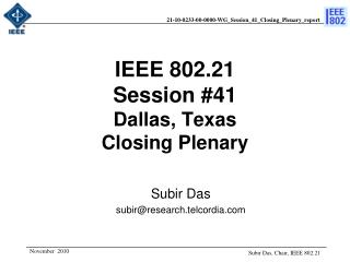 IEEE 802.21 Session # 41 Dallas, Texas Closing Plenary