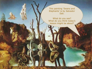 This painting 'Swans and Elephants' is by Salvador Dali. What do you see?