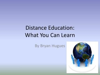 Distance Education: What You Can Learn