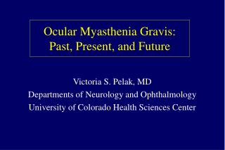 Ocular Myasthenia Gravis: Past, Present, and Future