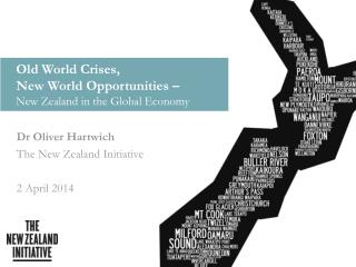 Old World Crises,  New World Opportunities –  New Zealand in the Global Economy