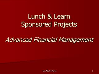 Lunch & Learn Sponsored Projects Advanced Financial Management