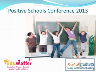 Positive  Schools Conference  2013